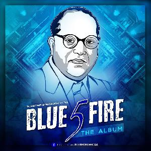 Blue Fire - 5 The Album 2017 (BHIMJAYANTI 126)
