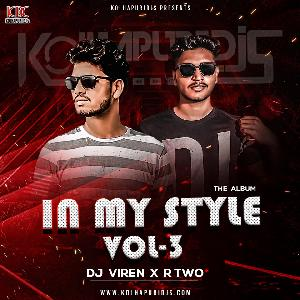 In My Style Vol 3 DJ VIREN X R TWO