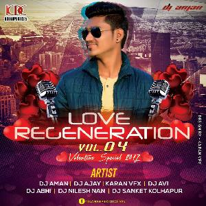 LOVE REGENERATION VOL. 4 DJ AMAN (Valentines Day Spacial (2017)