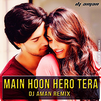 Main Hoon Hero Tera - Dj Aman Remix (Vdj Sam Visuals ) 360p