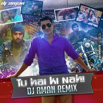 TU HAI KI NAHI - DJ AMAN (VISUALS BY ) GANESH MHASKAR GPM FULL HD 720