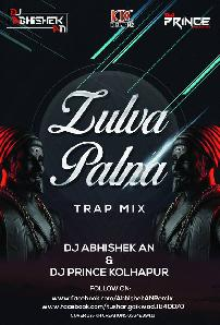 ZULVA PALNA TRAP MIX BY DJ ABHISHEK AN AND PRINCE KOLHAPUR