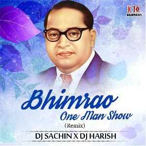 BHIMRAO ONE MAN SHOW - DJ HARISH FT. DJ SACHIN PUNE