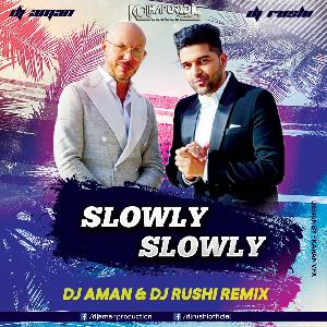 Slowly Slowly - (Guru Randhawa Pitbull)- Tropical House - Dj Aman Remix & Dj Rushi