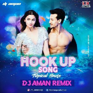 The Hookup Song - Tropical House - Dj Aman Remix