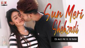 SUN MERI SHEHZADI - DJ AVI PATIL REMIX