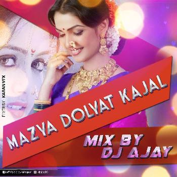 MAZYA DOLYATIL KAJAL - MIX BY DJ AJAY