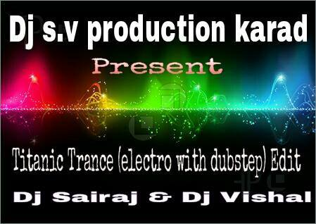 TITANIC TRANCE (ELECTRO & DUBSTEP MIX) S.v PRODUCTION KARAD