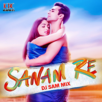Sanam Re - (Melodic Mix) - DJ SAM