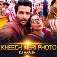 Kheech Meri Photo - Dj Harish Mix