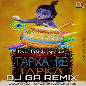 Tapka Re Tapka - Dj GA Remix
