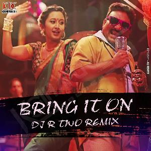 BABY BRING IT ON (BDAY SPECIAL) - DJ R TWO REMIX