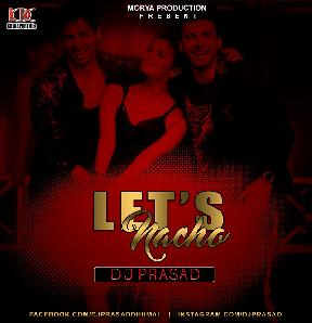 Lets Nacho(Remix) DJ Prasad-Morya Production