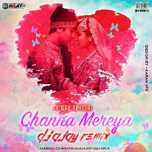 Channa Mereya - Mix By Dj Ajay