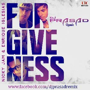 Forgiveness Ft.Nicky Jam & Enrique Iglesias - Dj Prasad Remix