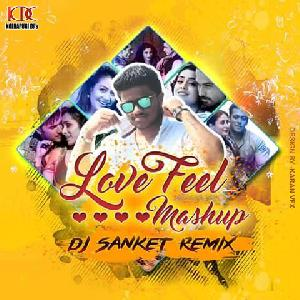 Love Feel Mashup - Dj Sanket