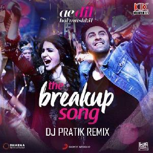 The Breakup Song - Dj Pratik Mix UTG
