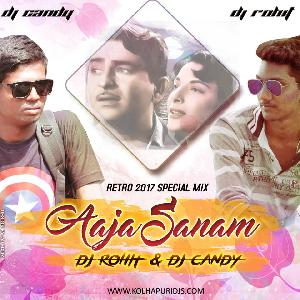 Aaja Sanam (Official Edm Mix) - Dj Rohit & Dj Candy