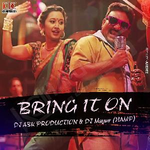 Bring It On DJ ABK PRODUCTION & DJ Mayur (HAMP)