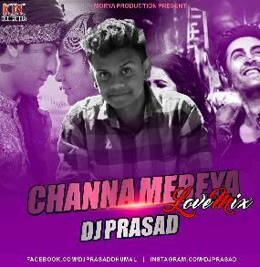 Channa Mereya (Love Mix) - DJ Prasad-Morya Production