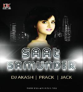 Saat Samunder - Prack Jack And DJ Akash