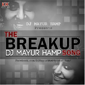 The Breakup Song - DJ Mayur (HAMP)