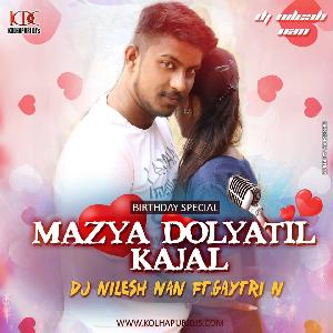 Mazya Dolyatil Kajal (Dutch Mix) - Dj Nilesh Nan Ft Gayatri (Bday Special Mix)