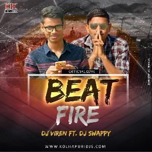 Beat Fire(official edm)- Dj VirenFt.Dj Swappy
