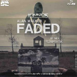 FADED REMIX DJ S2 & PRATIK