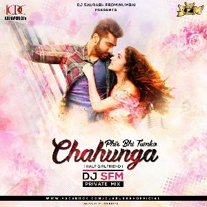 Phir Bhi Tumko Chahunga - Dj SFM - Private Mix